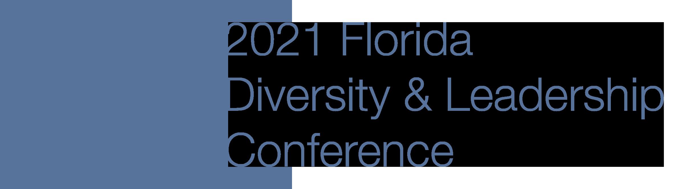2021 9th Annual Florida Diversity & Leadership Conference (Virtual)